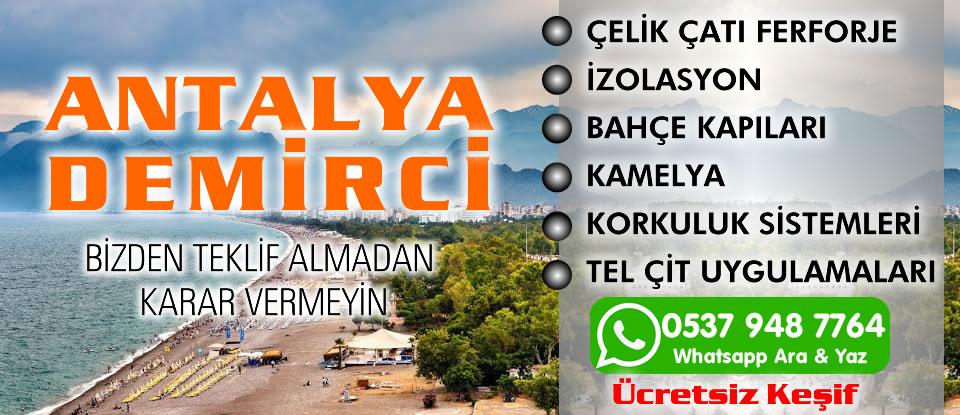 ANTALYA DEMİRCİ - İletişim için 0534 455 07 58